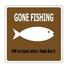 Enjoying The Journey:Cancer As A Lifestyle: Gone Fishing