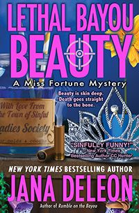 Lethal Bayou Beauty  A Miss Fortune Mystery  By Jana DeLeon