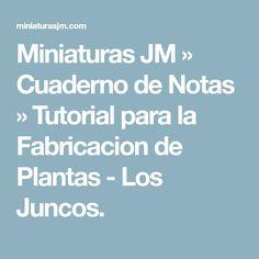 Miniaturas JM » Cuaderno de Notas » Tutorial para la Fabricacion de Plantas - Los Juncos.
