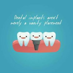 Dental implants aren't merely a vanity placement