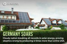 Germany soars. Cloudy nation breaking all records in solar energy, proving skeptics wrong by producing 6 times more than entire USA.