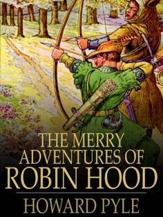 The Merry Adventures of Robin Hood by Howard Pyle - Classic child stories - story book.jpg