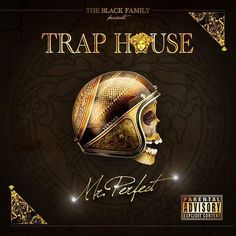 Trap House - Mr. Perfect  #Album #Download #Mixtape #TrapHouse #Music  More info on AZ Everything