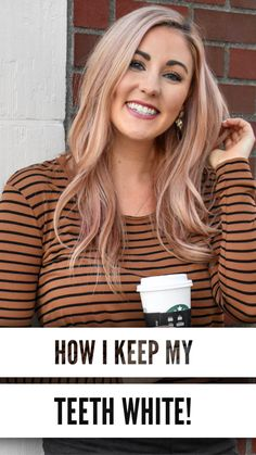 How I keep my teeth white and stain free! #OralDentalCare Whitening Fluoride Toothpaste, Teeth Whitening, London Fashion Bloggers, Oral Surgery, Best Oral, Oral Health, Health Care, Dental Health, White Teeth