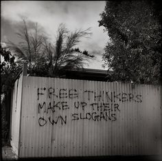 Free thinkers make up their own slogans. Street Quotes, Graffiti Wall Art, Protest Signs, My Art Studio, Sweet Nothings, In Writing, Some Words, Sign Quotes, Rue