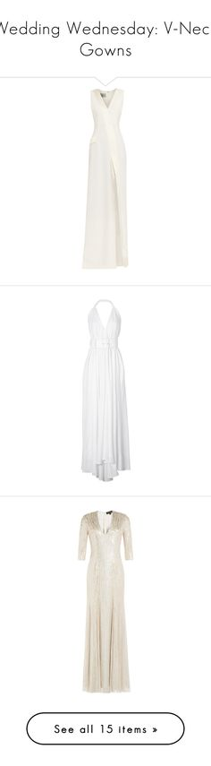 """""""Wedding Wednesday: V-Neck Gowns"""" by polyvore-editorial ❤ liked on Polyvore featuring weddingwednesday, vneckgowns, dresses, gowns, long dresses, cream, satin ball gown, white evening dresses, long white evening dress and long white dress"""