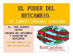El poder del retcambio by Dr.Jose A Santos. +4500 contactos via slideshare