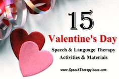 Speech Therapy Ideas: 15 Valentine's Day Speech and Language Therapy Activities and Materials. Pinned by SOS Inc. Resources. Follow all our boards at pinterest.com/sostherapy/ for therapy resources.