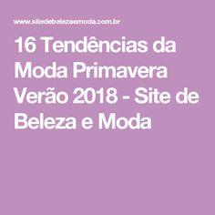 16 Tendências da Moda Primavera Verão 2018 - Site de Beleza e Moda