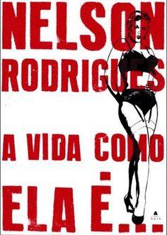 A Vida Como Ela É - Nelson Rodrigues