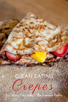 Clean Eating Crepes Recipe ~ http://www.thegraciouspantry.com