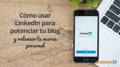 Cómo usar LinkedIn para potenciar tu blog y relanzar tu marca personal Galaxy Phone, Samsung Galaxy, Branding, Marca Personal, Coaching, Blog, Self, Learning, Digital Marketing Strategy