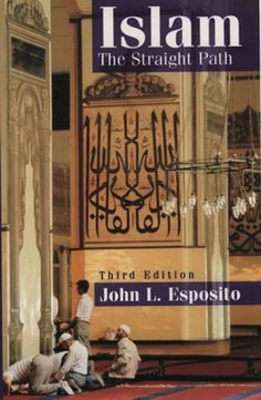 Islam: The Straight Path written by John L. Esposito, who was raised Catholic and spent a decade in a Catholic monastery.* | 7 Books About Religion That Were Written By A Scholar Who's A Different Religion