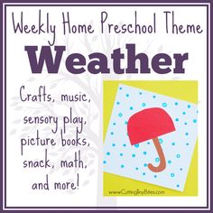 Weekly Home Preschool Theme- Weather. Ideas for one week of home preschool. Crafts, science, math, snack, fine motor, music, and reading.