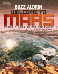 Welcome to Mars : making a home on the Red Planet - Buzz Aldrin