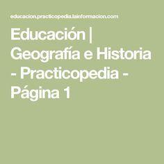 Educación | Geografía e Historia - Practicopedia - Página 1