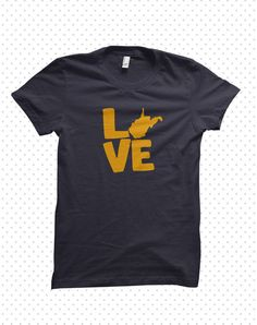 Love My State West Virginia TShirt MADE TO by HandmadeEscapade, $16.00  size LARGE