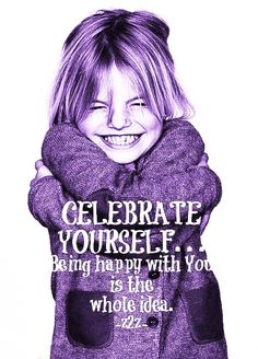~Celebrate Yourself~