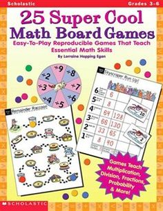 25 Super Cool Math Board Games: Easy-To-Play Reproducible Games That Teach Essential Math Skills: Grades 3-6 Book by Lorraine Hopping-Egan | Trade Paperback | chapters.indigo.ca