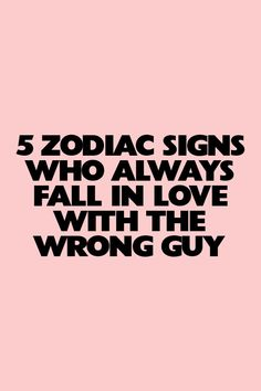 5 ZODIAC SIGNS WHO ALWAYS FALL IN LOVE WITH THE WRONG GUY #horoscopes #2021 May Zodiac Sign, Zodiac Signs Love Matches, Scorpio Zodiac Facts, Zodiac Signs Aquarius, Zodiac Art, Horoscope Signs, Horoscopes, Taurus And Aquarius, Zodiac Signs Relationships