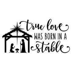 Silhouette Design Store - View Design #162982: true love born in a stable phrase