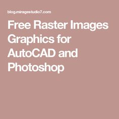 Free Raster Images Graphics for AutoCAD and Photoshop