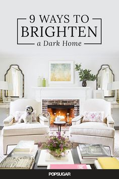 9 Ways to Brighten a Dark Home | PopSugar