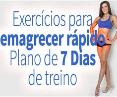 Descubra um plano de 7 dias de exercícios para emagrecer rápido. Um plano eficaz de exercícios para emagrecer rapidamente com 15 minutos diários.