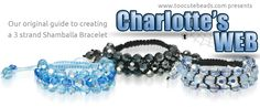 Too Cute Beads: Charlotte's Web - Original Guide for the 3 Strand Shamballa