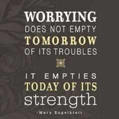 Worrying. Don't do it.