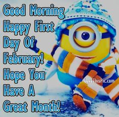 Good Morning Happy First Day Of February Minion Quote minion minions good morning february february quotes hello february welcome february hello februaruy quotes february love quotes welcome february quotes good morning february quotes February Images, February Quotes, Welcome February, Days In February, Good Morning Happy, Good Morning Quotes, Daily Quotes, Love Quotes, Welcome Quotes