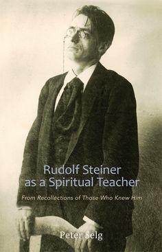 Rudolf Steiner - Spiritual Teacher
