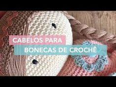 Como fazer diferentes tipos de cabelos de crochê | Amigurumi Avançado #15 - YouTube