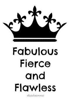 Fabulous, Fierce and Flawless Quote of Life - Wattpad