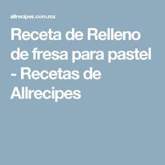 Receta de Relleno de fresa para pastel - Recetas de Allrecipes