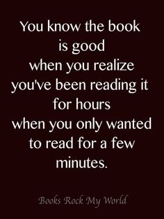 You know the book is good when you realize you've been reading it for hours when you only wanted to read for a few minutes - book humor / quotes Books And Tea, I Love Books, Good Books, Books To Read, Up Book, Book Of Life, Tribute Von Panem, Bon Film, Non Fiction