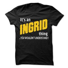 It is INGRID Thing... - 99 Cool Name Shirt ! - #tee women #cropped sweater. ORDER HERE => https://www.sunfrog.com/LifeStyle/It-is-INGRID-Thing--99-Cool-Name-Shirt-.html?68278