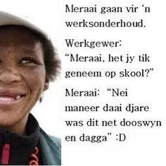 Net vir onse land se mense Suid Afrika African Jokes, Afrikaanse Quotes, More Words, My Land, Mom Quotes, Qoutes, Twisted Humor, South Africa, Funny Jokes