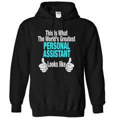 This is what the worlds greatest PERSONAL ASSISTANT look like T-Shirts, Hoodies…