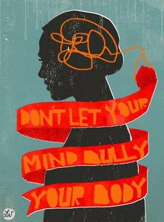 dont let your mind be your biggest enemy