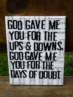 "11x14 Canvas of lyrics to ""God gave me you"" by Blake Shelton ... by Houseof3"