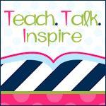 "I added ""Teach.Talk.Inspire"" to an #inlinkz linkup!http://teachtalkinspire.blogspot.com/"