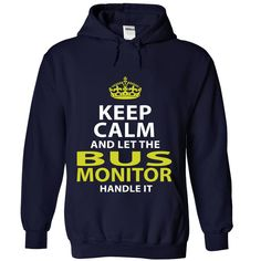 BUS MONITOR Keep Calm And Let The Handle It T-Shirts, Hoodies. BUY IT NOW ==► https://www.sunfrog.com/No-Category/BUS-MONITOR--Keep-calm-7558-NavyBlue-Hoodie.html?id=41382
