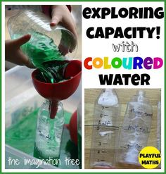 The Imagination Tree: Exploring Capacity with Coloured Water. ah, better start saving bottles! this looks like it will be fun with the weather warming up. Capacity Activities, Measurement Activities, Math Measurement, Hands On Activities, Math Games, Summer Activities, Measurement Kindergarten, Numeracy Activities, Steam Activities