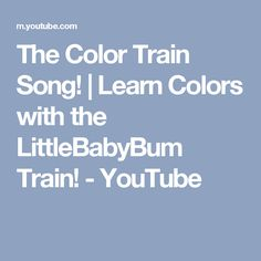The Color Train Song! | Learn Colors with the LittleBabyBum Train! - YouTube