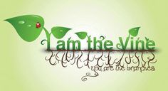 """John 15:5 """"Yes, I am the Vine; you are the branches. Whoever lives in me and I in him shall produce a large crop of fruit. For apart from me you can't do a thing."""
