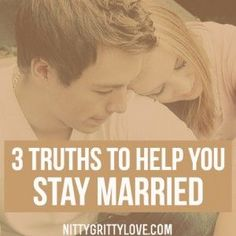 3 Truths to Help You Stay Married