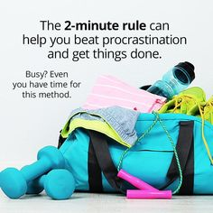 The 2-Minute Rule Can Help You Beat Procrastination and Get Things Done
