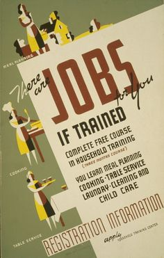 There are jobs for you, if trained Complete free course in household training : You learn meal planning , cooking, table service, laundry, cleaning and child care. | Library of Congress