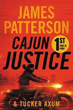Cajun Justice - Kindle edition by Patterson, James, Axum III, Tucker. Mystery, Thriller & Suspense Kindle eBooks @ Amazon.com.